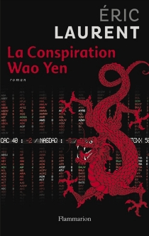 La conspiration Wao Yen - Éric Laurent