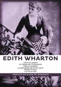 Libre et légère| Le temps de l'innocence| Fièvre romaine - EdithWharton
