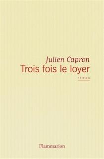 Trois fois le loyer - JulienCapron
