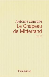 Le chapeau de Mitterrand - AntoineLaurain