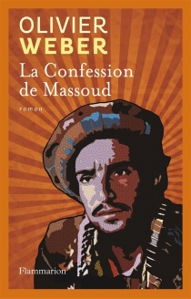 La confession de Massoud - Olivier Weber