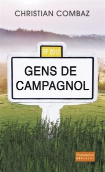 Gens de Campagnol : à l'écoute de la France qu'on n'entend pas - ChristianCombaz