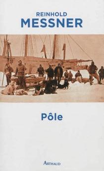Pôle - ReinholdMessner