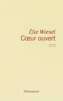 Coeur ouvert - ÉlieWiesel