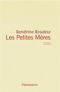 Les petites mères - SandrineRoudeix