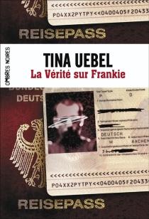 La vérité sur Frankie - TinaUebel
