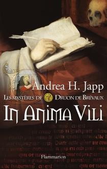 Les mystères de Druon de Brévaux - Andrea H.Japp