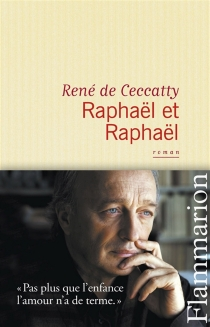 Raphaël et Raphaël - René deCeccatty