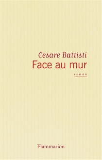 Face au mur - Cesare Battisti