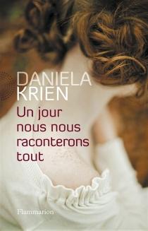 Un jour, nous nous raconterons tout - DanielaKrien