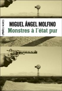 Monstres à l'état pur - Miguel AngelMolfino