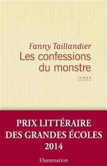 Les confessions du monstre - FannyTaillandier