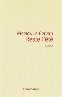 Reste l'été - NicolasLe Golvan