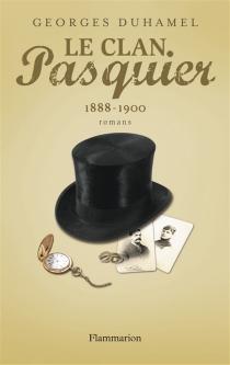 Le clan Pasquier | Volume 1 - GeorgesDuhamel