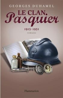 Le clan Pasquier   Volume 3, 1913-1931 - GeorgesDuhamel