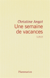 Une semaine de vacances - ChristineAngot