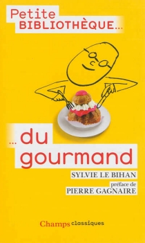 La petite bibliothèque du gourmand -