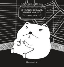 Le journal d'Edward, hamster nihiliste : 1990-1990 - EzraElia
