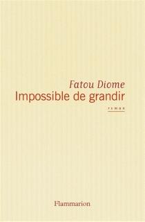 Impossible de grandir - FatouDiome