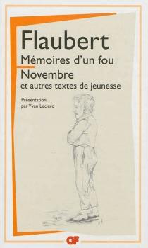 Mémoires d'un fou| Novembre : et autres textes de jeunesse - GustaveFlaubert