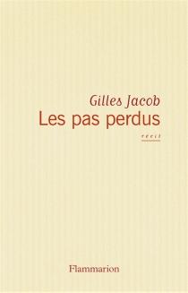 Les pas perdus : récit - GillesJacob