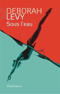 Sous l'eau - DeborahLevy