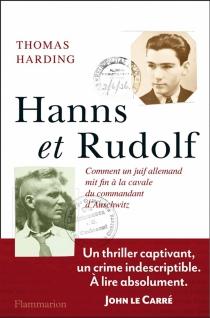 Hanns et Rudolf : comment un Juif allemand mit fin à la cavale du commandant d'Auschwitz - ThomasHarding