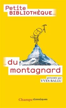 La petite bibliothèque du montagnard - YvesBallu