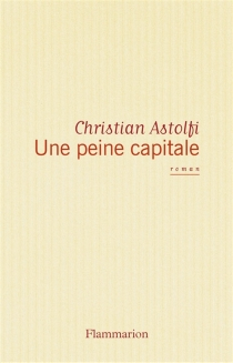 Une peine capitale - ChristianAstolfi