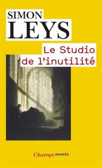 Le studio de l'inutilité : essais - SimonLeys