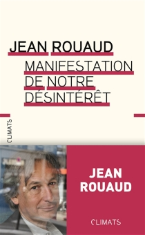 Manifestation de notre désintérêt - JeanRouaud