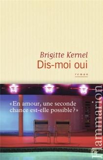 Dis-moi oui - BrigitteKernel