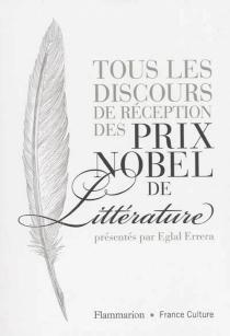 Tous les discours de réception des prix Nobel de littérature -