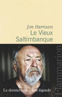 Le vieux saltimbanque - JimHarrison