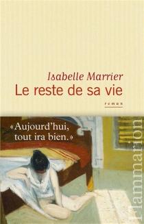 Le reste de sa vie - IsabelleMarrier