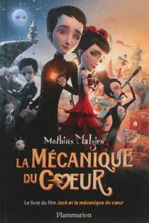 La mécanique du coeur - MathiasMalzieu