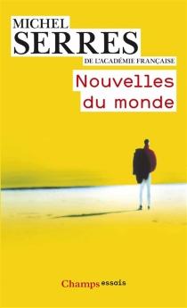 Nouvelles du monde - MichelSerres