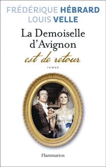 La demoiselle d'Avignon est de retour - FrédériqueHébrard
