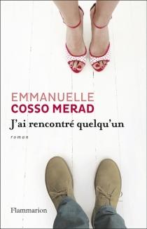J'ai rencontré quelqu'un - EmmanuelleCosso-Merad