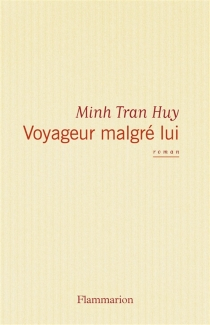 Voyageur malgré lui - Minh TranHuy