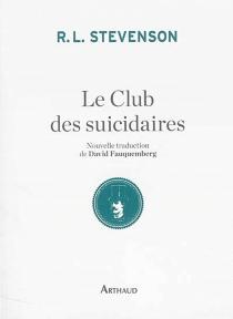 Le club des suicidaires : histoire du jeune homme aux tartelettes à la crème - Robert LouisStevenson