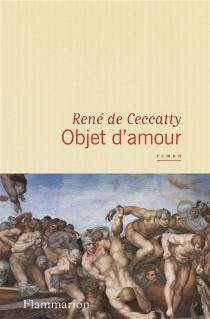 Objet d'amour - René deCeccatty
