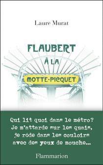 Flaubert à La Motte-Picquet - LaureMurat