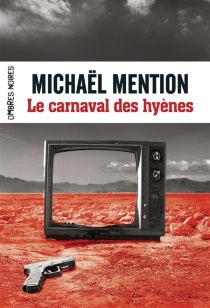 Le carnaval des hyènes - Michaël Mention