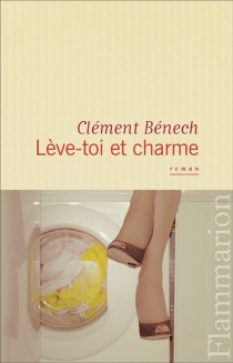 Lève-toi et charme - ClémentBénech