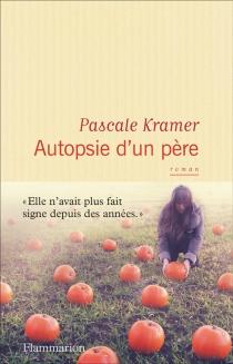 Autopsie d'un père - PascaleKramer