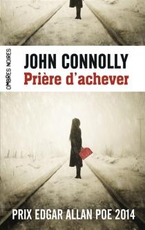 Prière d'achever - JohnConnolly