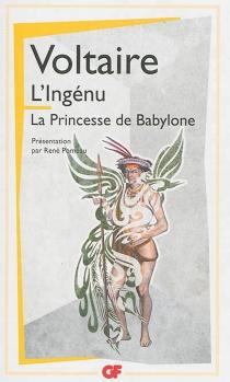 L'ingénu| La princesse de Babylone - Voltaire