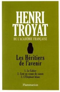 Les Héritiers de l'avenir - HenriTroyat