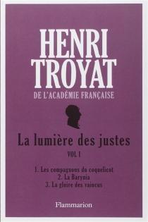 La lumière des justes | Volume 1 - HenriTroyat
